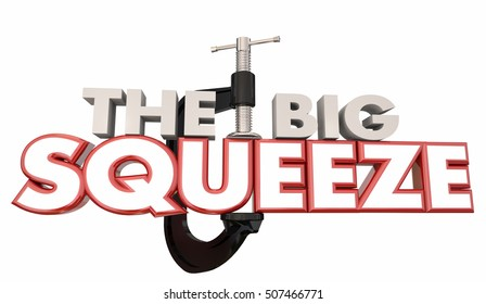 The Big Squeeze Words Clamp Vice Pressure 3d Illustration