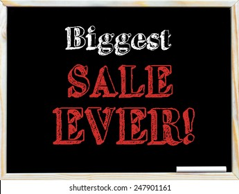Biggest Sale Ever, vintage chalk text on blackboard, white chalk in the corner, Retail Sale concept