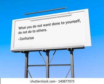 A billboard with a sky background with the text What you do not want done to yourself, do not do to  others.