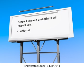 A billboard with a white background with the text Respect yourself and others will respect you.