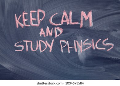Black chalkboard. Keep calm and study physics