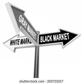 Black, Gray and White Market words on three arrow road signs illegal market economy