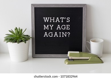 Black letterboard funny quote whats my age again