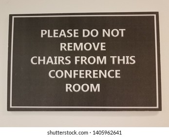 black please do not remove chairs from the conference room sign