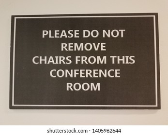 black please do not remove chairs from this conference room sign