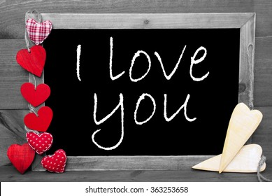 Black And White Blackbord, Red Hearts, I Love You