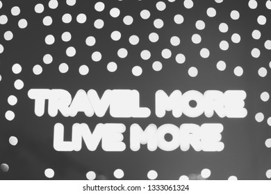 black and white blur lighting decoration travel more live more quote on wall