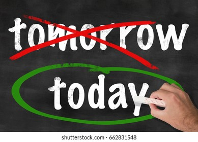 blackboard / chalkboard concept do things today and not tomorrow, no procrastination