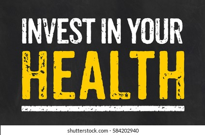 Blackboard with the text Invest in your health