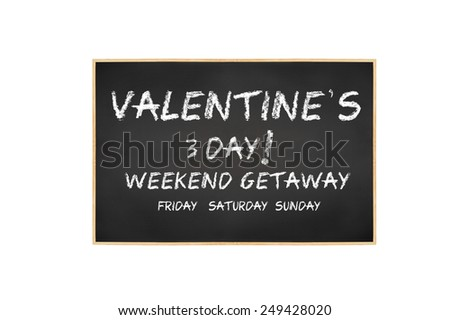 Blackboard Valentines Day 3 Day Weekend Stock Photo Edit Now