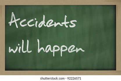"Blackboard writings "" Accidents will happen """