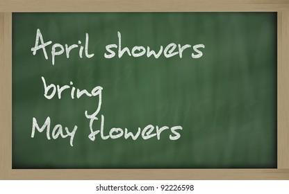"""Blackboard writings """" April showers bring May flowers """""""