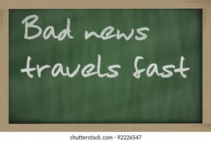 "Blackboard writings "" Bad news travels fast """