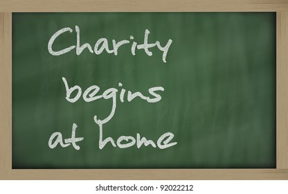 "Blackboard writings "" Charity begins at home """