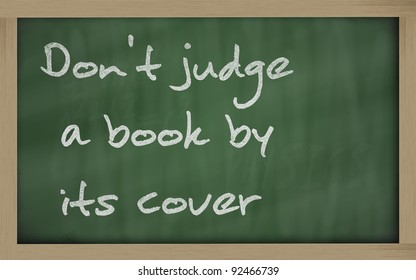 """Blackboard writings """" Don't judge a book by its cover """""""