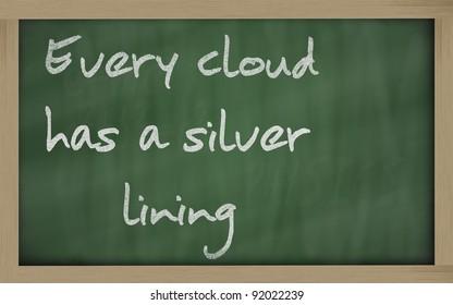 "Blackboard writings "" Every cloud has a silver lining """