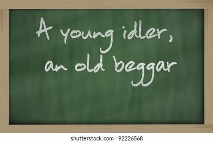 "Blackboard writings "" A young idler, an old beggar """