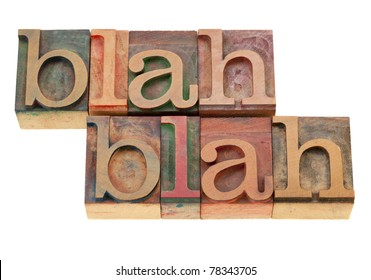 blah blah nonsense talking - isolated words in vintage wood letterpress printing blocks