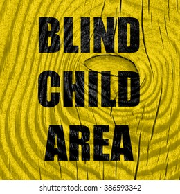 Blind child area sign