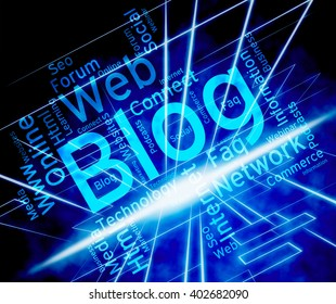 Blog Word Showing Websites Web And Blogger