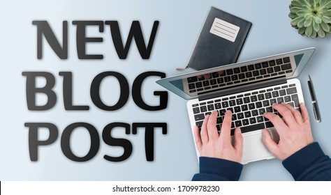 blogging and content creation concept, text NEW BLOG POST against desk with person working on laptop computer