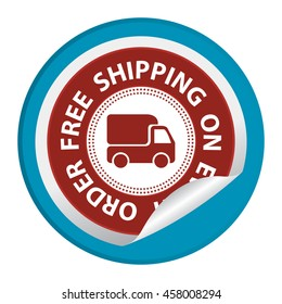 Blue Free Shipping on Every Order Special Promotion Campaign Infographics Icon on Circle Peeling Sticker Isolated on White Background