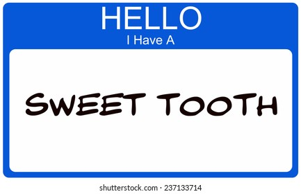 Blue Hello I Have a Sweet Tooth Name Tag Sticker making a great concept.