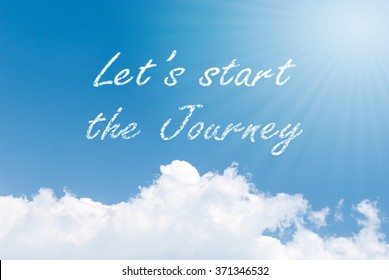 Blue sky background with Let's start the journey clouds word
