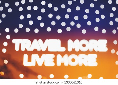 blur lighting decoration travel more live more quote on colorful wall