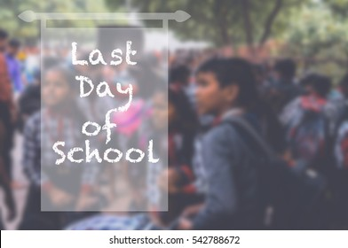 Blurry Image of Student with Word Last Day of School Education Knowledge Insight Wisdom Concept