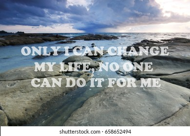 Blurry seascape with Inspirational quote - Only i can change my life, no one can do it for me