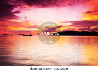 Blurry sunset background with Inspirational quote - Inspire someone today
