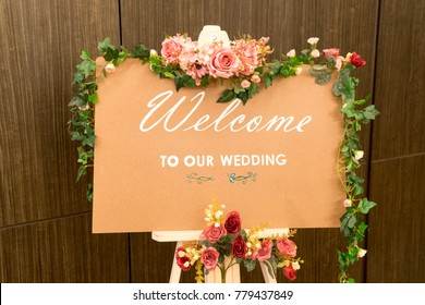 Board Welcome to our wedding with flower on reception in luxury room for couple new wedding.