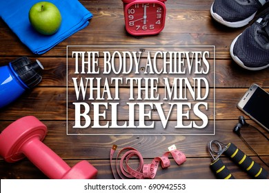 The body achieves what the mind believes. Fitness motivational quotes.
