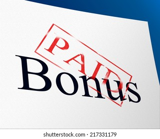 Bonus Paid Indicating For Free And Extra