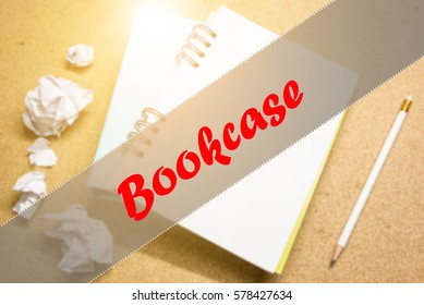 Bookcase  - Abstract hand writing word to represent the meaning of word as concept. The word Bookcase is a part of Action Vocabulary Words in stock photo.