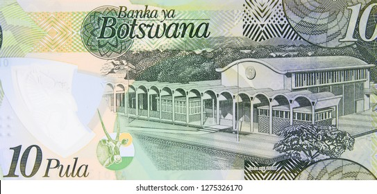 Botswana new 10 pula (2018) banknote, Parliament building at Gaborone. Botswana money currency close up. Africa economy.