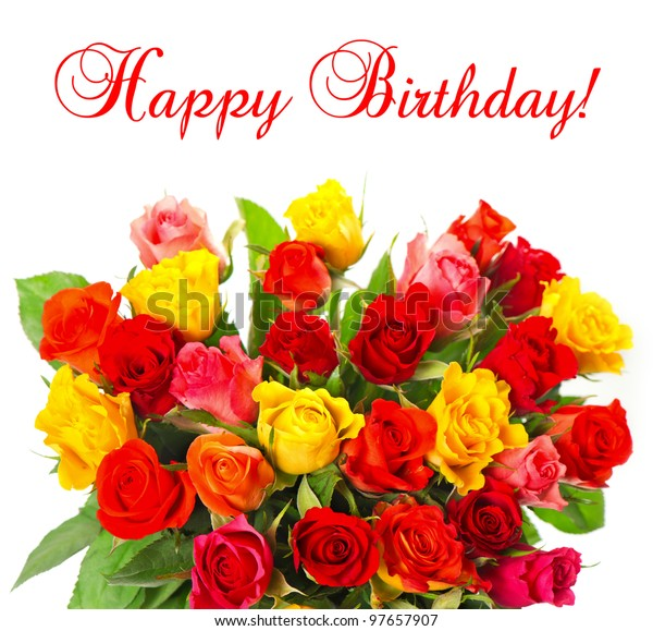 bouquet of colorful assorted roses on white background. red, pink, yellow, orange colored flowers. happy birthday. card concept