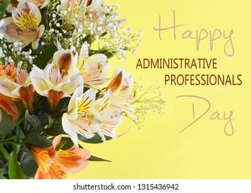 A bouquet of mixed colors of peruvian lillies, Alstroemeria, on a soft pastel yellow background. Greeting added. for administrative professionals day in April, also know as secretary's day