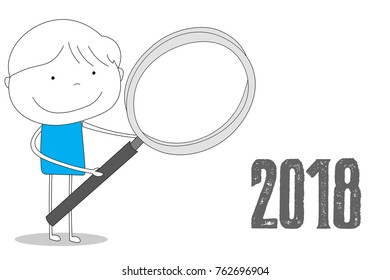 Boy holding a loupe glass at 2018, hand drawn cartoon style illustration sketch