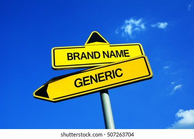 Brand Name or Generic - Traffic sign with two options - customer and dilemma of buying branded product vs no name commodity. Question of price and quality