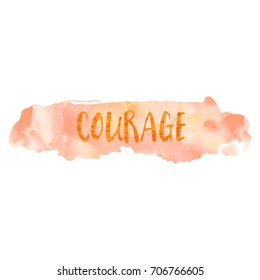 Brave Courage Faith Strength Typography Design Set On Watercolor Texture Brush Stroke on White Background.