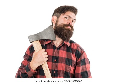 Brave enough. Brutal lumberjack. Cutting wood. Sharp blade. Brutality and masculinity. Bearded lumberjack. Lumberjack style. Man with axe. Bearded man hold axe isolated on white. Danger concept.