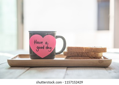 Breakfast In Bed In the Morning, Cup Of Coffee And Toast With Sticky Notes Have A Good Day. Pleasant Surprise A Friend Or Loved One.