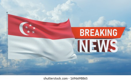 Breaking news. World news with backgorund waving national flag of Singapore. 3D illustration.