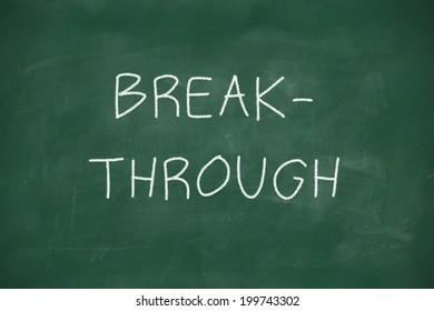 Breakthroughhandwritten on school blackboard