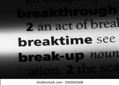 breaktime word in a dictionary. breaktime concept.