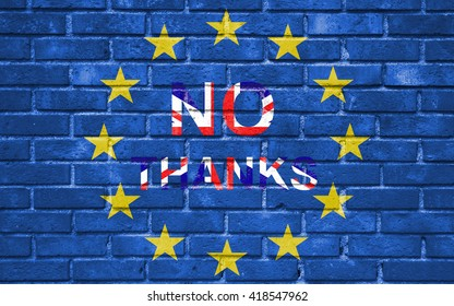 brexit blue european union EU flag on brick wall and word no thanks with great britain flag, vote referendum for united kingdom exit concept