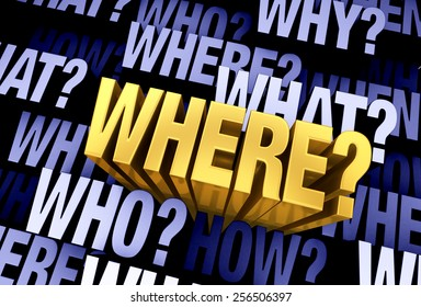 """A bright, gold """"WHERE?"""" emerges from a 3D blue gray background filled with """"WHO?"""", """"WHAT?"""", """"WHERE?"""", """"WHEN?"""", """"HOW?"""", and """"WHY?"""" at different depths."""