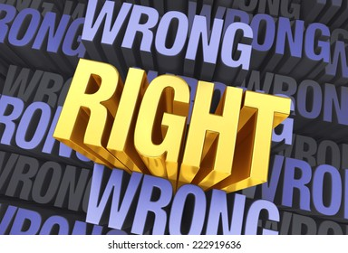 """A bright, gold, """"RIGHT"""" arises to stand above a muted background consisting of the word """"WRONG"""" repeated many times at different depths."""